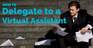 How-to-delegate-work-effectively-to-a-virtual-assistant-500×263