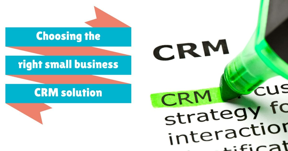 Choosing the right small business crm solution | © Oneresource