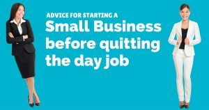 Advice for starting a small business before quitting the day job | © Oneresource