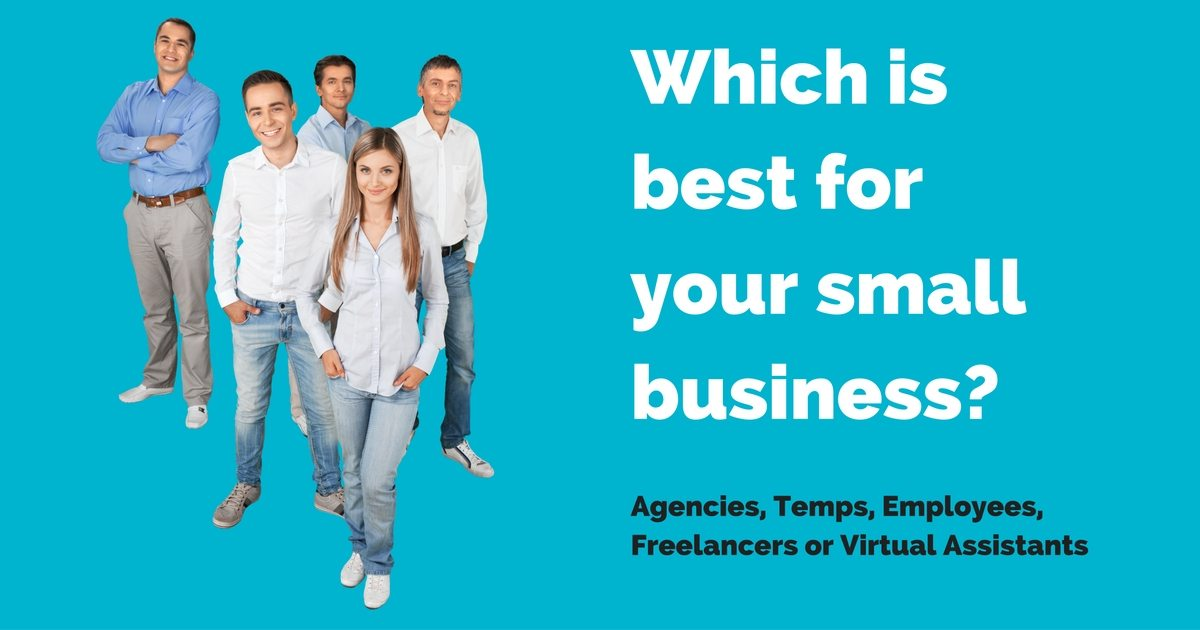 Which is best for your business? Virtual assistants vs temps, employees, freelancers and agencies