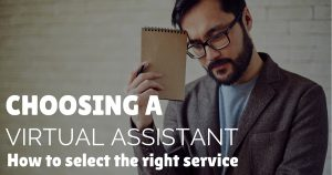 Choosing a virtual assistant how to select the right service
