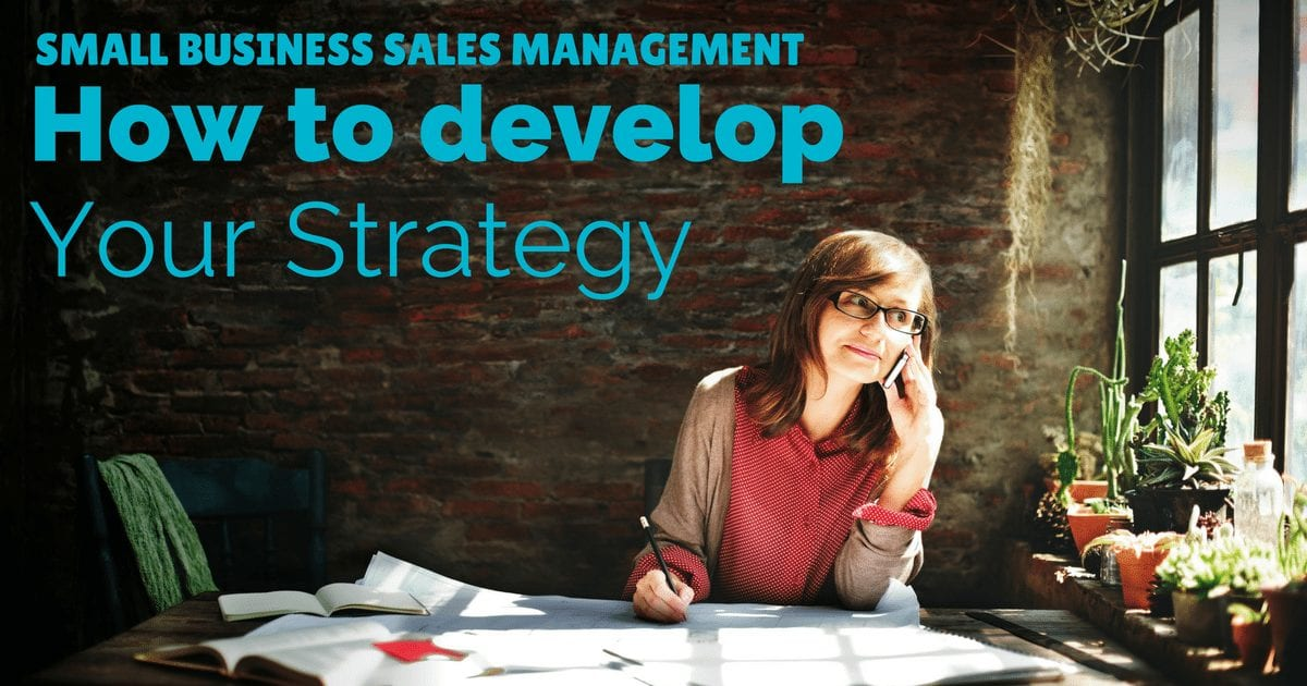 Small business sales management How to develop a strategy | © Oneresource