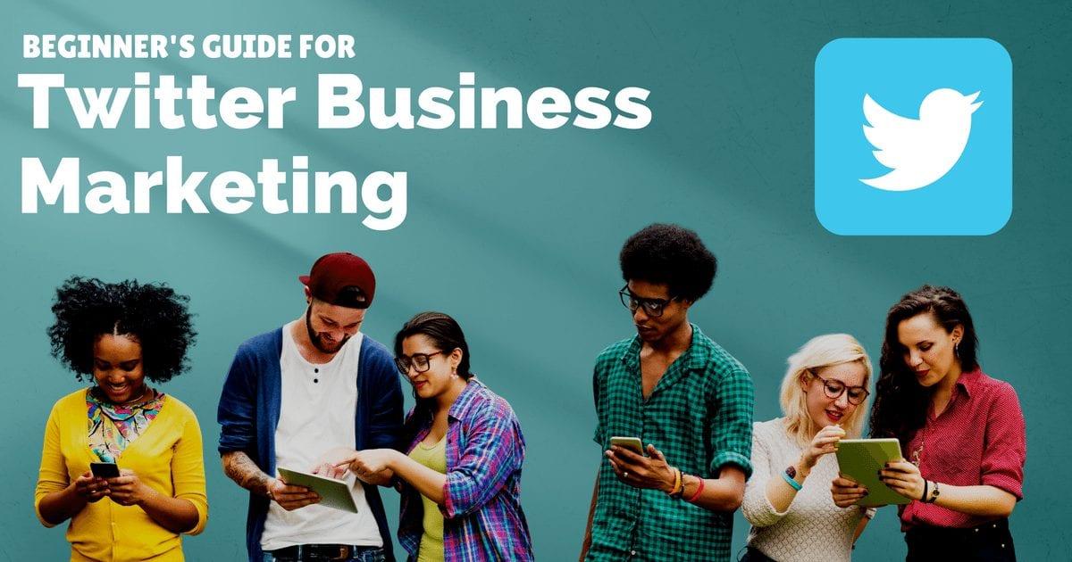 Beginner's guide for Twitter business marketing