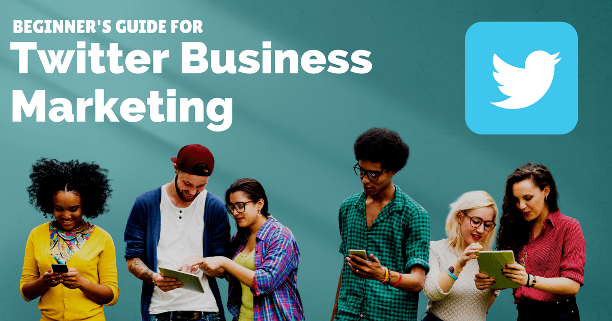 Beginner's guide for Twitter business marketing