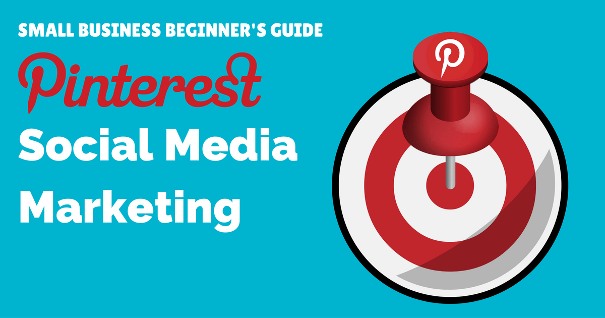 Small business beginner's guide to Pinterest social media marketing