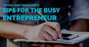 Virtual diary management tips for the busy entrepreneur