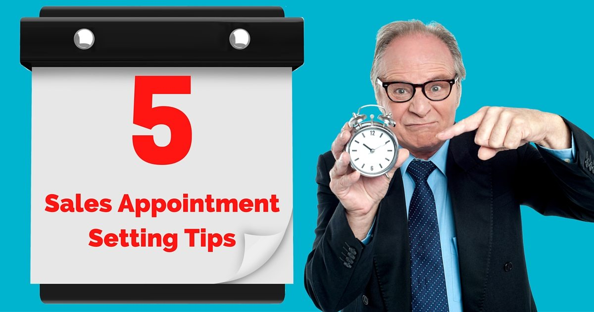5 Sales appointment setting tips for entrepreneurs and small business owners
