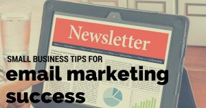 Small business tips for email marketing success