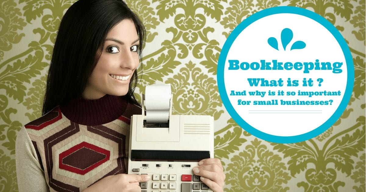 What is bookkeeping and why is it important for Small Businesses | © Oneresource