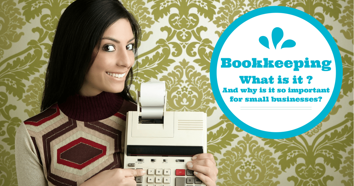 What is bookkeeping and why is it important for Small Businesses
