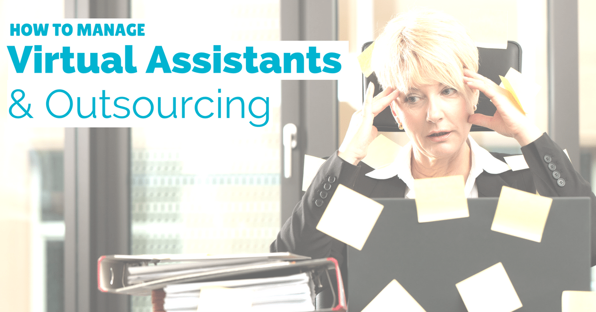 How to manage virtual assistants and outsourcing services