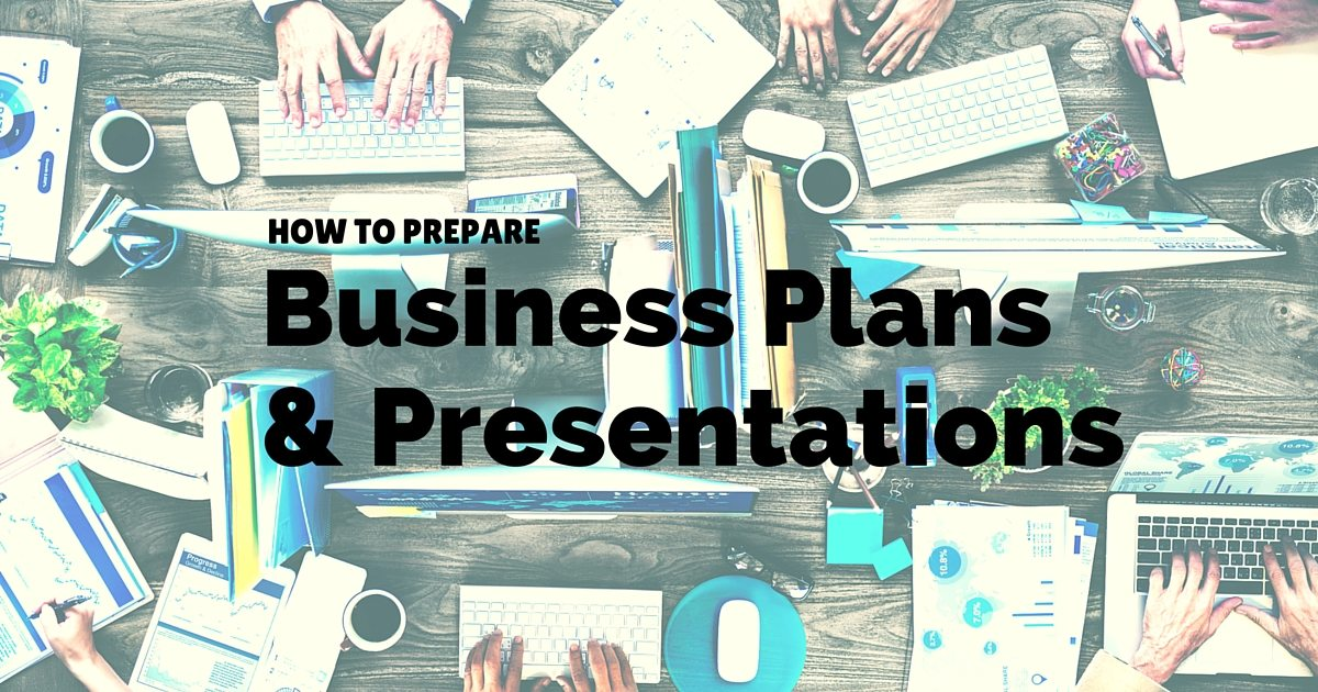 how to prepare business plans and presentations