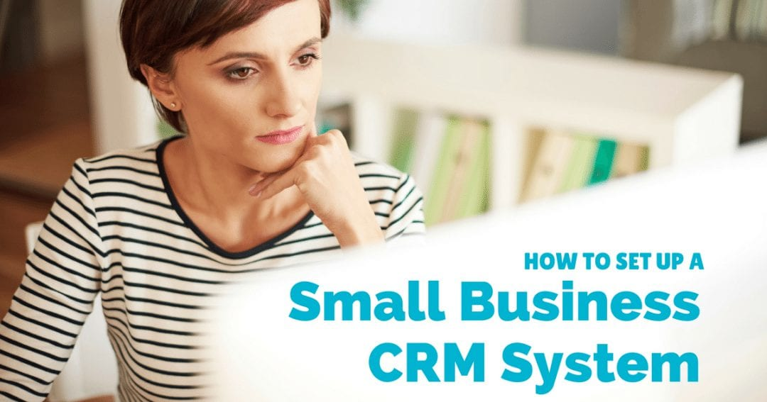 How to set up a CRM system for small business success | © Oneresource