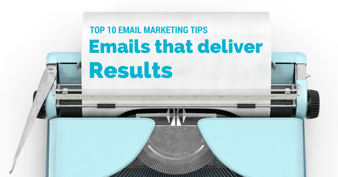 top ten email marketing tips emails that deliver results | © Oneresource