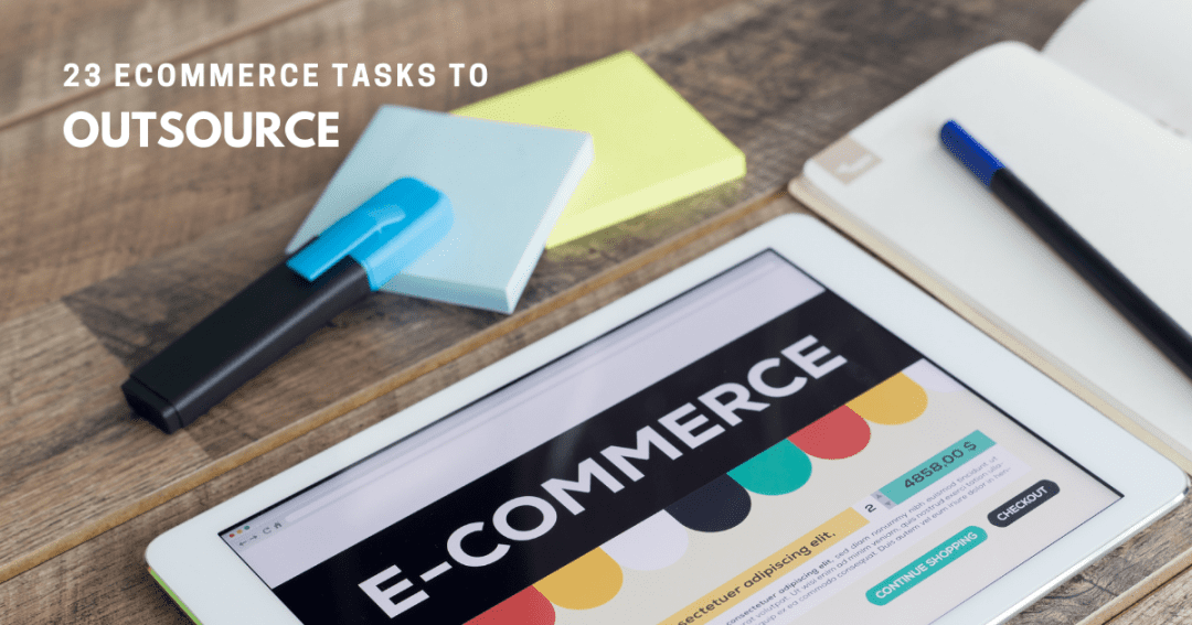 23 e-commerce tasks you could outsource to virtual administration services