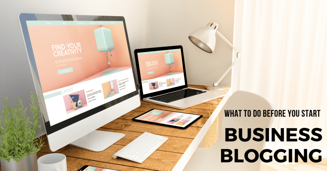 Blog content for marketing – Things to do before you write