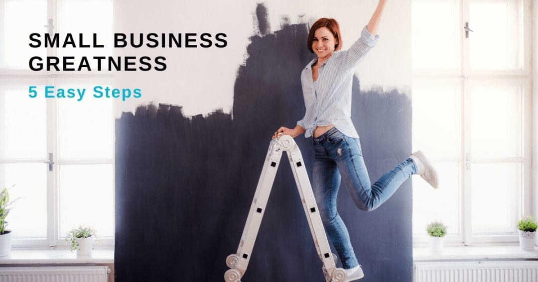 Does your business need a Virtual Assistant? Small business greatness in 5 easy steps