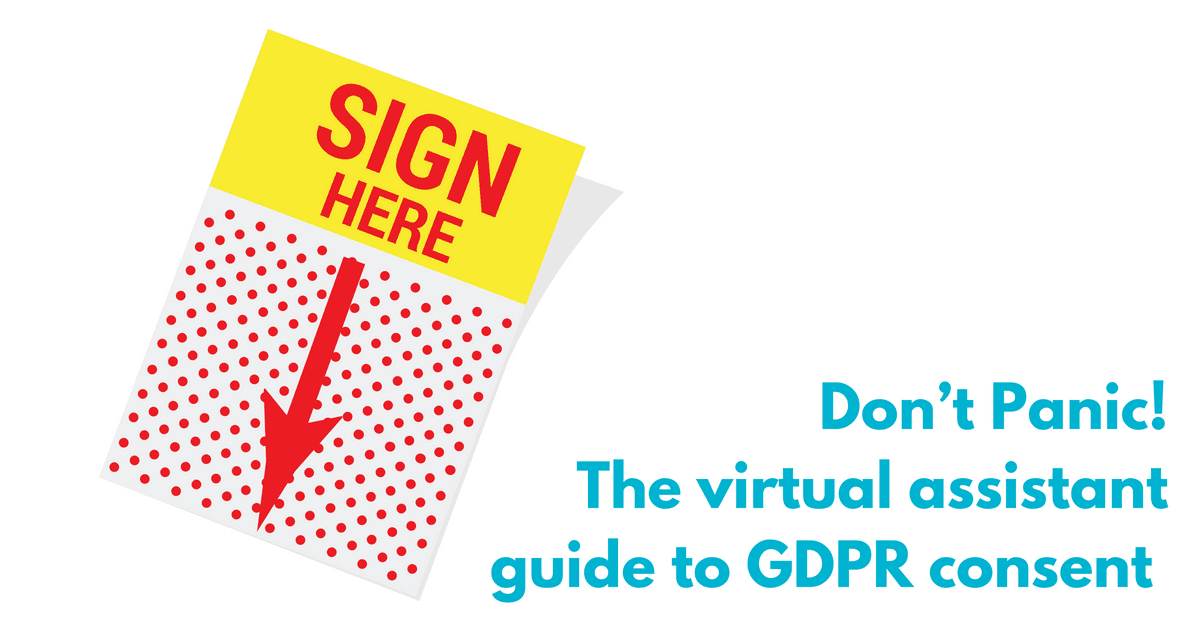 Don't Panic! The virtual assistant guide to GDPR consent