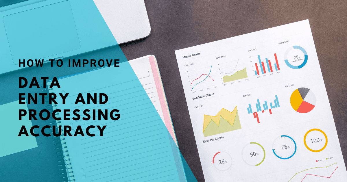 How to improve data entry and processing accuracy
