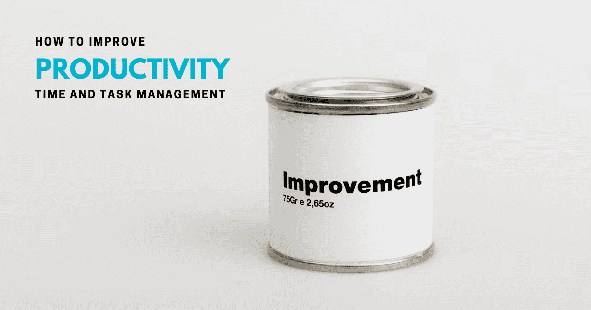 How to improve productivity with time and task management