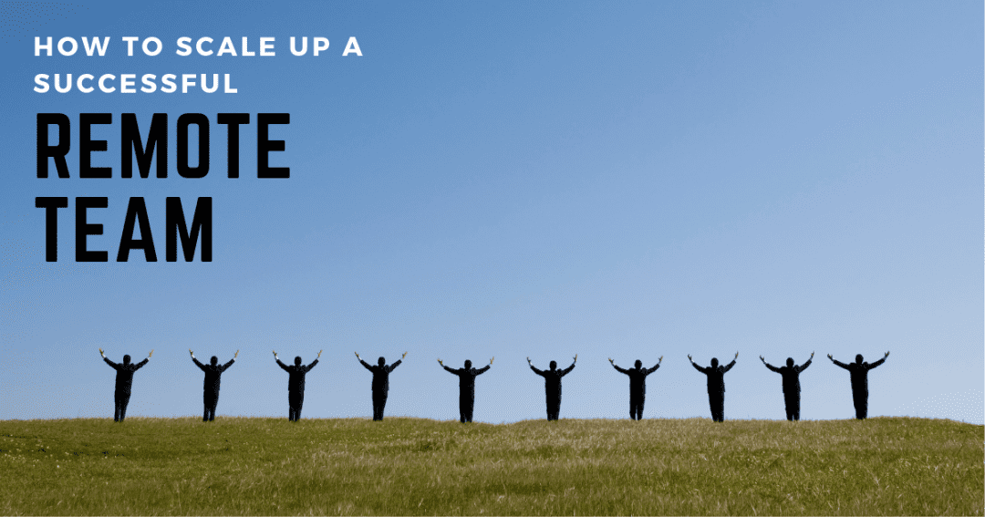 How to scale up a successful team with a remote virtual assistant