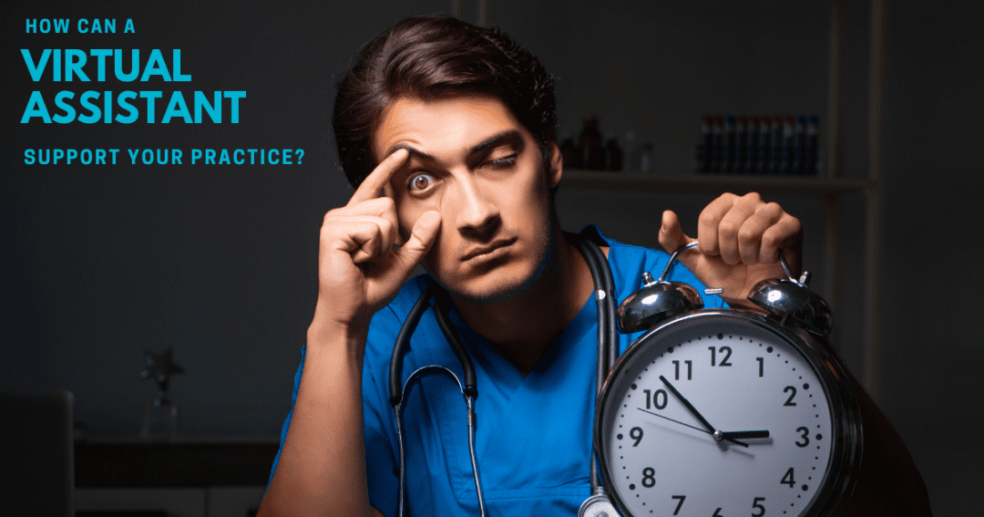 How virtual assistants can help doctors, consultants & GPs