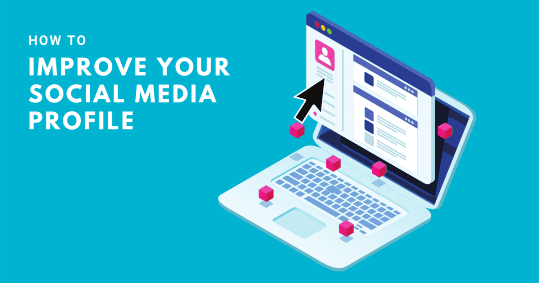 Improve your profile social media wise – tips to make you stand out online