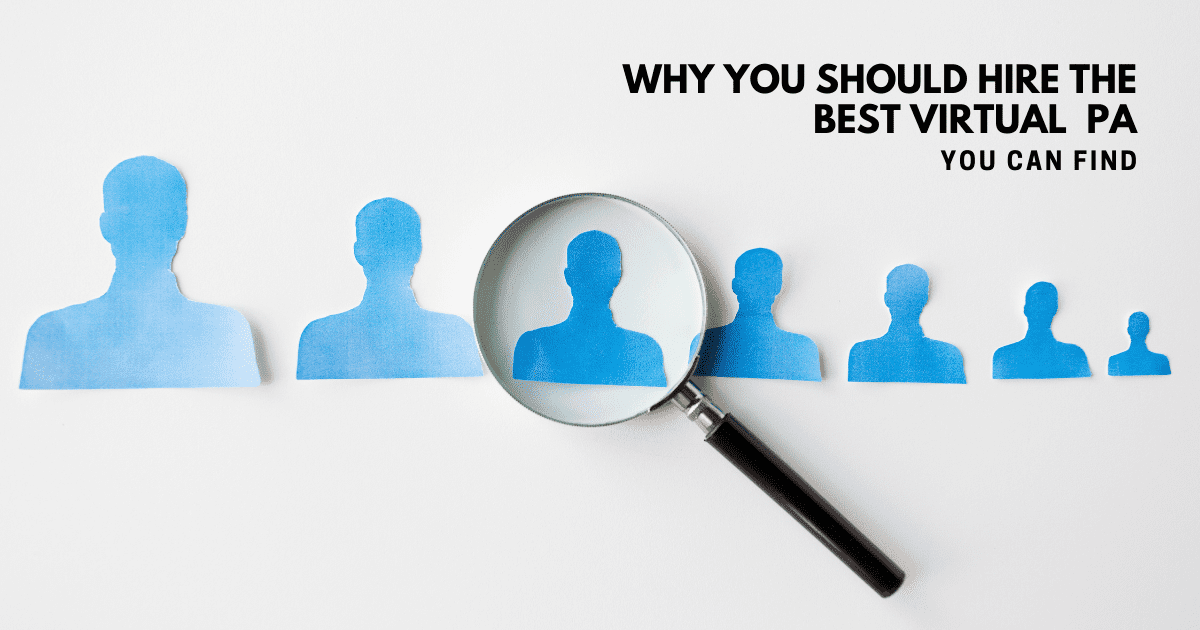 New business? Why you should hire the best virtual personal assistant you can find