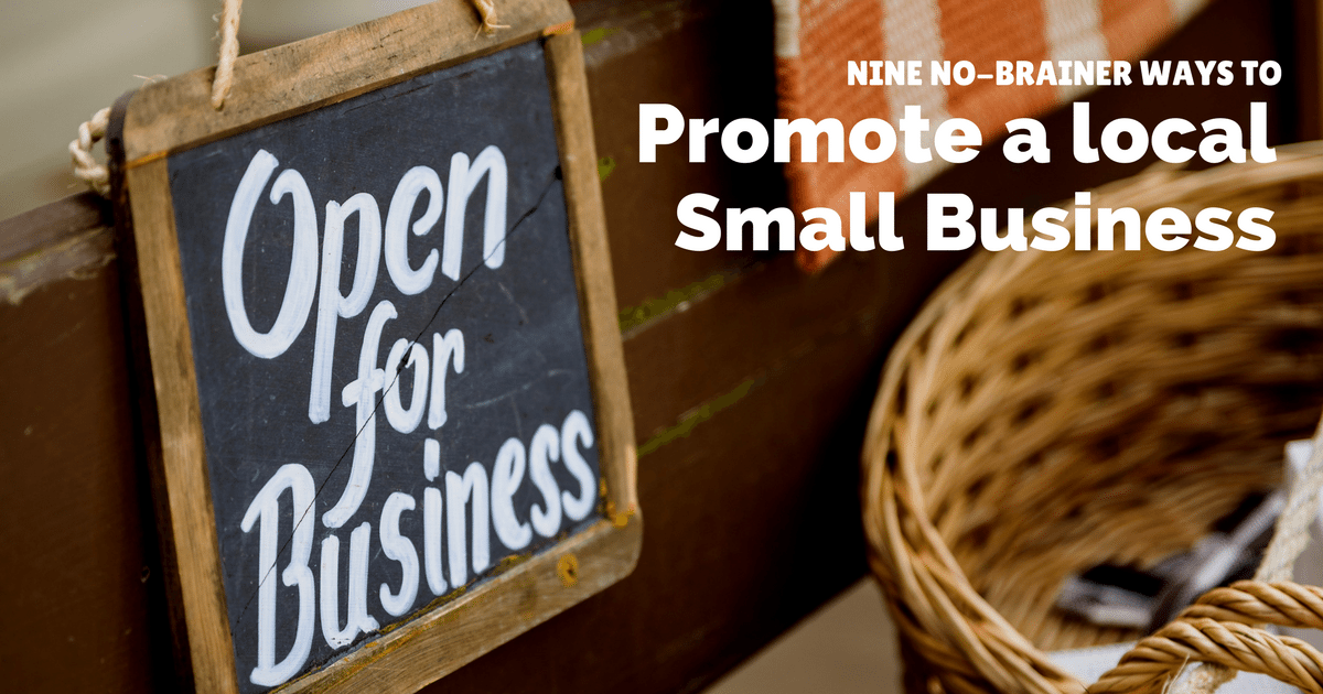 Nine no-brainer ways to promote a local small business