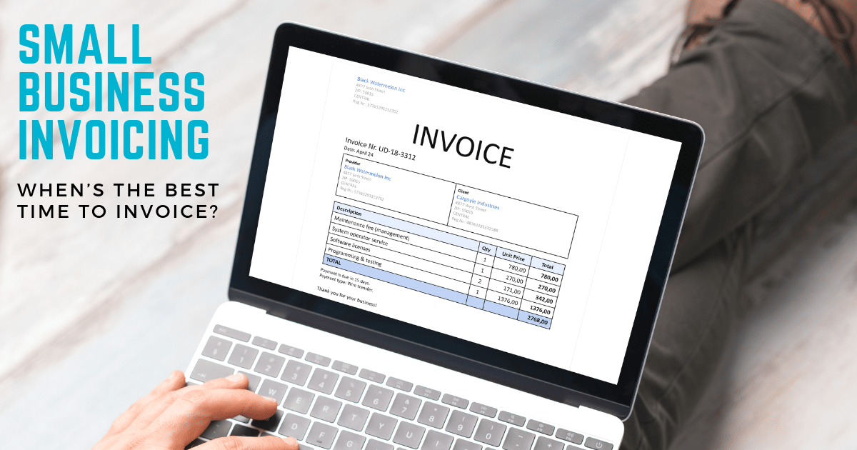 Small business invoicing – when's the best time to invoice?