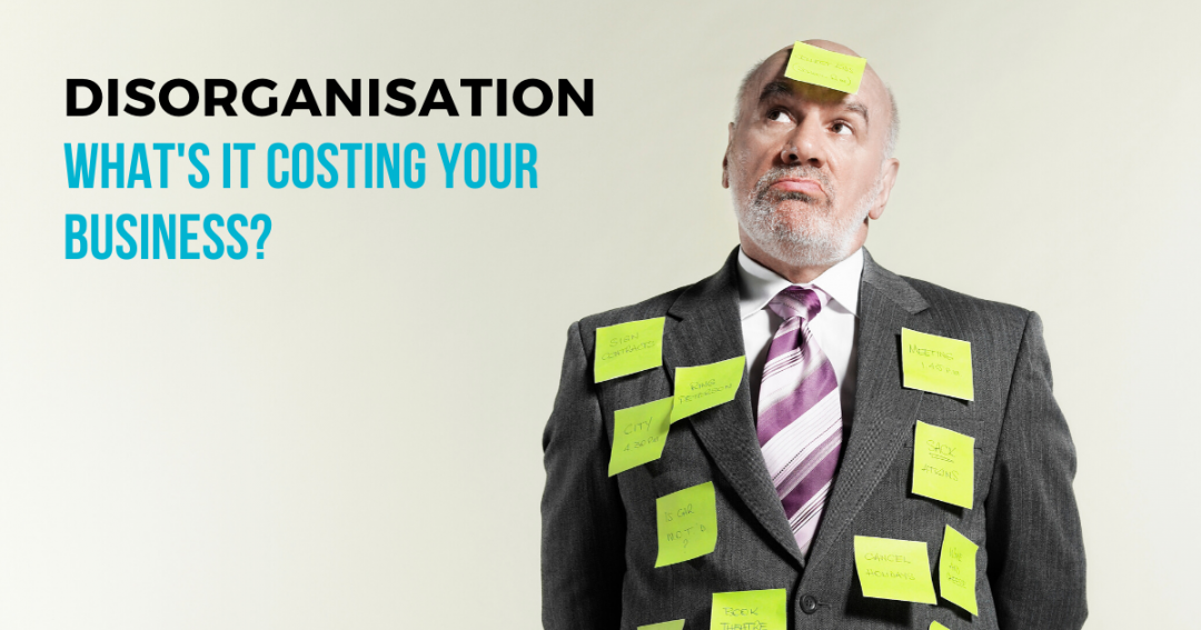 Task and time management: What is disorganisation costing your business?