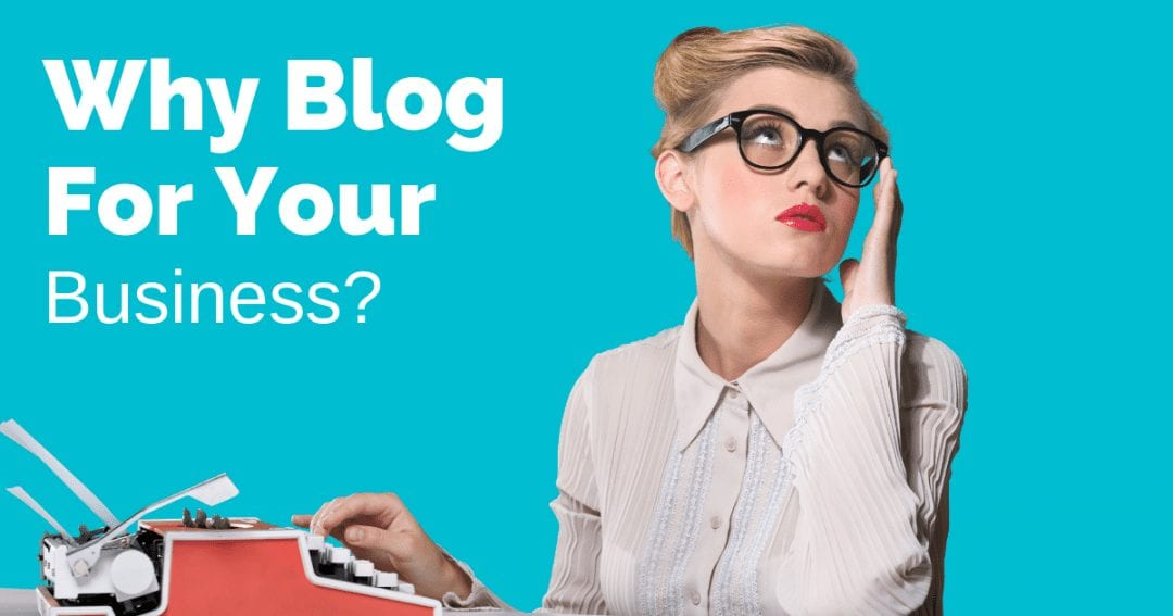 Why blog for your business