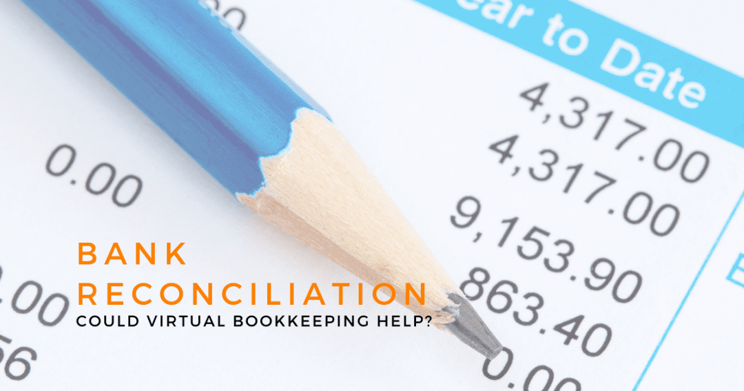 Why is bank reconciliation important – and could virtual bookkeeping help?